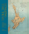 Singing the Trail: The Story of Mapping Aotearoa New Zealand Cover Image
