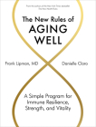 The New Rules of Aging Well: A Simple Program for Immune Resilience, Strength, and Vitality Cover Image
