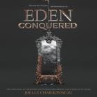 Eden Conquered Lib/E Cover Image