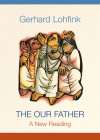 The Our Father: A New Reading Cover Image