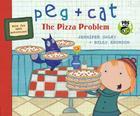 Peg Plus Cat: The Pizza Problem - Jennifer Oxley & Billy Aronson
