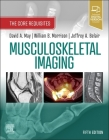 Musculoskeletal Imaging: The Core Requisites Cover Image