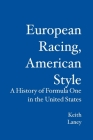 European Racing, American Style: A History of Formula One in the United States Cover Image