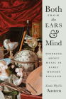 Both from the Ears and Mind: Thinking about Music in Early Modern England Cover Image