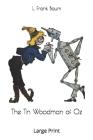 The Tin Woodman of Oz: Large Print Cover Image
