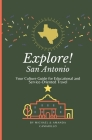 Explore! San Antonio: Your Culture Guide to Educational and Service-Oriented Travel Cover Image
