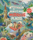 The Adventurous Kid's Guide to the World's Most Mysterious Places Cover Image