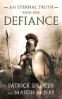 Defiance: A tale of the Spartans and the Battle of Thermopylae Cover Image
