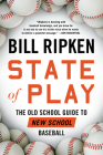 State of Play: The Old School Guide to New School Baseball Cover Image