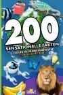 200 sensationelle Fakten: cooles Allgemeinwissen für smarte Kids Cover Image