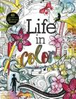 Life in Color: A Coloring Book for Bold, Bright, Messy Works-In-Progress Cover Image