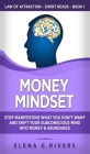 Money Mindset: Stop Manifesting What You Don't Want and Shift Your Subconscious Mind into Money & Abundance Cover Image