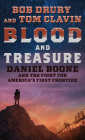 Blood and Treasure: Daniel Boone and the Fight for America's First Frontier Cover Image