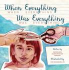 When Everything Was Everything Cover Image