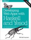 Developing Web Apps with Haskell and Yesod: Safety-Driven Web Development Cover Image