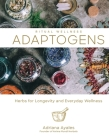 Adaptogens, Volume 1: Herbs for Longevity and Everyday Wellness Cover Image