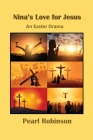Nina's Love for Jesus An Easter Drama Cover Image