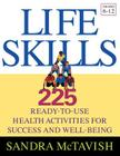 Life Skills: 225 Ready-To-Use Health Activities for Success and Well-Being (Grades 6-12) Cover Image