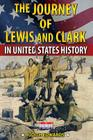 The Journey of Lewis and Clark in United States History Cover Image