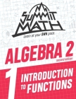 Summit Math Algebra 2 Book 1: Introduction to Functions Cover Image