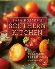 Sara Foster's Southern Kitchen: Soulful, Traditional, Seasonal Cover Image