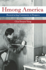 Hmong America: Reconstructing Community in Diaspora (Asian American Experience) Cover Image