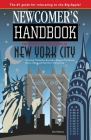 Newcomer's Handbook for Moving To and Living In New York City: Including Manhattan, Brooklyn, Queens, The Bronx, Staten Island, and Northern New Jerse Cover Image