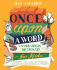 Once Upon a Word: A Word-Origin Dictionary for Kids--Building Vocabulary Through Etymology, Definitions & Stories Cover Image
