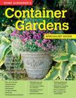 Home Gardener's Container Gardens: Planting in Containers and Designing, Improving and Maintaining Container Gardens (Specialist Guide) Cover Image