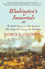 Washington's Immortals: The Untold Story of an Elite Regiment Who Changed the Course of the Revolution Cover Image