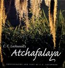 C. C. Lockwood's Atchafalaya: Original Narratives of the Hunters Cover Image