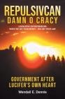 Repulsivcan Damn O Cracy: Legislative Entrepreneurs When We Get Your Money - You Get Your Law Cover Image