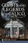 Ghosts and Legends of Calico Cover Image