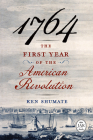 1764—The First Year of the American Revolution (Journal of the American Revolution Books) Cover Image
