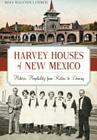 Harvey Houses of New Mexico: Historic Hospitality from Raton to Deming (Landmarks) Cover Image