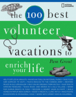 The 100 Best Volunteer Vacations to Enrich Your Life Cover Image