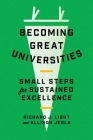 Becoming Great Universities: Small Steps for Sustained Excellence Cover Image