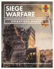 Siege Warfare Operations Manual: From ancient times to the beginning of the gunpowder age Cover Image