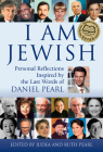 I Am Jewish: Personal Reflections Inspired by the Last Words of Daniel Pearl Cover Image