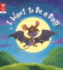 I Want to Be a Bat! (Level 1) (Reading Gems) Cover Image