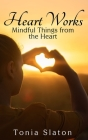 Heart Works: Mindful Things from the Heart Cover Image
