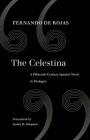 The Celestina: A Fifteenth-Century Spanish Novel in Dialogue Cover Image