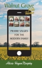 Walnut Grove Hits Home (hardback): Prairie Values for the Modern Family Cover Image