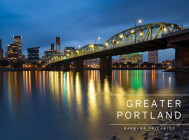 Greater Portland, Oregon: Portland, Mt. Hood, and the Columbia Gorge Cover Image