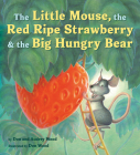 The Little Mouse, the Red Ripe Strawberry, and the Big Hungry Bear Cover Image