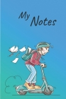 My Notes: Scooter Notebook - Size 6