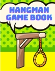 Hangman Game Book - Hangman Games For Kids Activity Book, Puzzle Game Book for Kids Cover Image