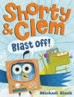Shorty & Clem Blast Off! Cover Image