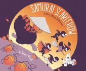 Samurai Scarecrow: A Very Ninja Halloween (Samurai Holiday) Cover Image