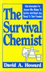 The Survival Chemist: Vital Information for Anyone Who Wishes to Survive and Resist Any Threat to Their Freedom Cover Image